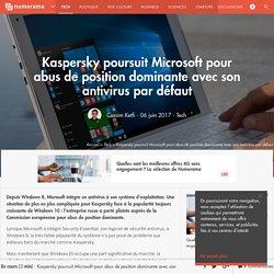 Kaspersky poursuit Microsoft pour abus de position dominante avec son antivirus par défaut