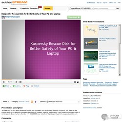 Kaspersky Rescue Disk for Better Safety of Your PC And Laptop