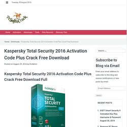 Kaspersky Total Security 2016 Activation Code Plus Crack Free Download