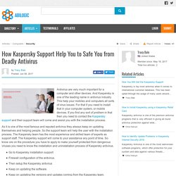 How Kaspersky Support Help You to Safe You from Deadly Antivirus
