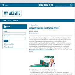 Hoe Kaspersky Volledig Te Verwijderen - My Website : powered by Doodlekit