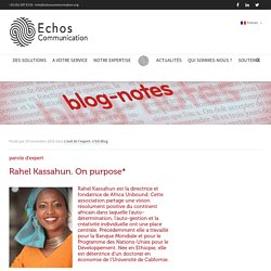 Parole d'expert. Rahel Kassahun. On purpose* - Echos Communication