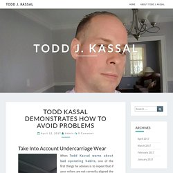 Todd Kassal Demonstrates How to Avoid Problems