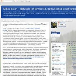 Johtaako digitalisaatio suomalaisen koulun turmioon vai nousuun? No pain, no gain