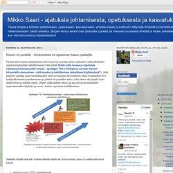 Mikko Saari - ajatuksia johtamisesta, opetuksesta ja kasvatuksesta: Koulun tvt-portaille - konkreettista tvt-opetuksen tukea opettajille