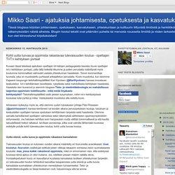 Mikko Saari - ajatuksia johtamisesta, opetuksesta ja kasvatuksesta: Kohti uutta luovaa ja oppimista rakastavaa tulevaisuuden koulua - opettajan TVT:n kehityksen portaat
