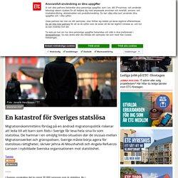 En katastrof för Sveriges statslösa