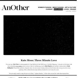 Kate Moss: Three Minute Love