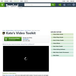 Kate's Video Toolkit - Free download and software reviews ...