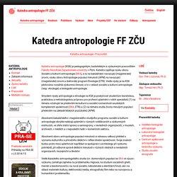 Katedra antropologie FF ZČU