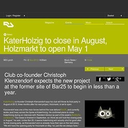 KaterHolzig to close in August, Holzmarkt to open May 1