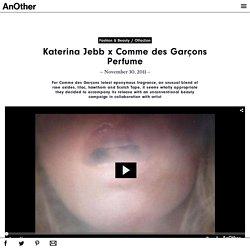 Katerina Jebb x Comme des Garçons Perfume