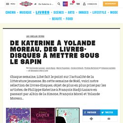 De Katerine à Yolande Moreau, des livres-disques à mettre sous le sapin