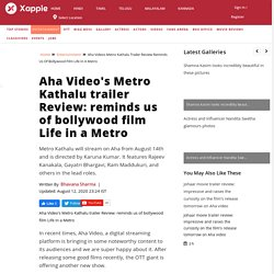 Aha Video's Metro Kathalu trailer Review: reminds us of bollywood film Life in a Metro - Telugu Movie News