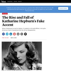 The Rise and Fall of Katharine Hepburn's Fake Accent - Trey Taylor