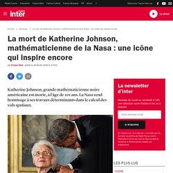 La mort de Katherine Johnson, mathématicienne de la Nasa : une icône qui inspire encore