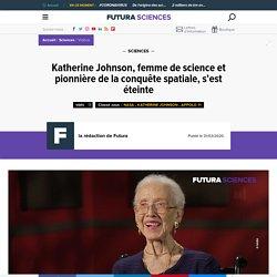 Katherine Johnson, femme de science et pionnière de la conquête spatiale, s'est éteinte