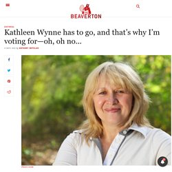 Kathleen Wynne has to go, and that's why I'm voting for—oh, oh no… - The Beaverton