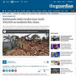 Kathmandu daily exodus may reach 300,000 as residents flee chaos