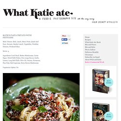 Katie's Pasta Tritato with Fettucini