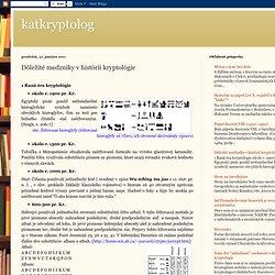 katkryptolog: Dôležité medzníky v histórii kryptológie