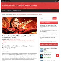 Katniss Flies on Final Poster for 'Hunger Games: Mockingjay – Part 2'…