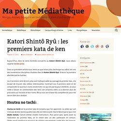 Katori Shintô Ryû : les premiers kata de ken