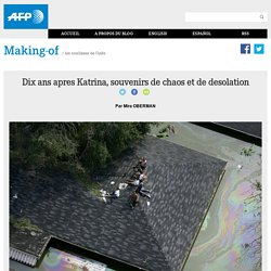 Dix ans apres Katrina, souvenirs de chaos et de desolation