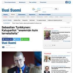 """Sebastian Tynkkynen: Katupartiot """"enemmän kuin tervetulleita"""""""