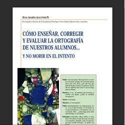 Kaufman-Ana-Maria-Como-ensenar-ortografia.pdf