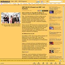 ORF füllt 67,5 Prozent von ORF 1 mit Kaufware - ORF-Programm - derStandard.at › Etat