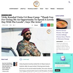 Vicky Kaushal Visits Uri Base Camp in Kashmir Yesterday!