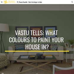 Vastu Tells: What Colours To Paint Your House In?