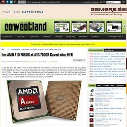 Les AMD A10-7850K et A10-7700K Kaveri chez HFR - Processeurs