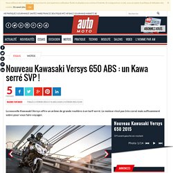 Kawasaki Versys 650 ABS (2015) : essai vidéo, prix et photos