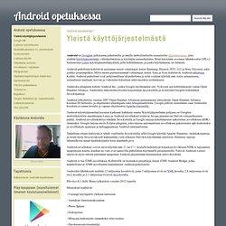 Yleistä käyttöjärjestelmästä - Android opetuksessa