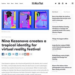 Nina Kazanova creates a tropical identity for virtual reality festival