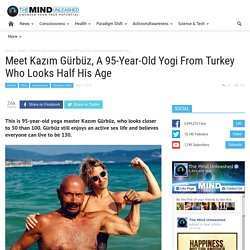 Meet Kazım Gürbüz, A 95-Year-Old Yogi From Turkey Who Looks Half His Age