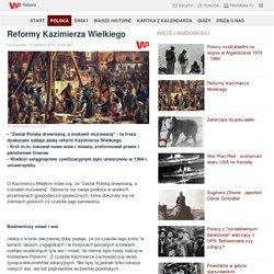 Reformy Kazimierza Wielkiego - Grupa Wirtualna Polska