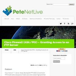 KB0000772 - Cisco Firewall (ASA/PIX) - Granting Access to an FTP Server