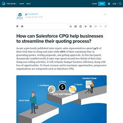 How can Salesforce CPQ help businesses to streamline their quoting process?: kcloudtech1 — LiveJournal