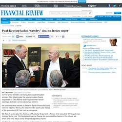 Paul Keating lashes 'tawdry' deal to freeze super