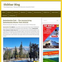 Kedarkantha Trek 2021-Best Winter Snow Trek in India