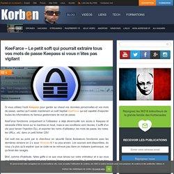 KeeFarce - Le petit soft qui pourrait extraire tous vos mots de passe Keepass si vous n'êtes pas vigilant
