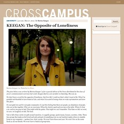 KEEGAN: The Opposite of Loneliness | Cross Campus