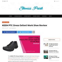 KEEN PTC Dress Oxford Work Shoe Review