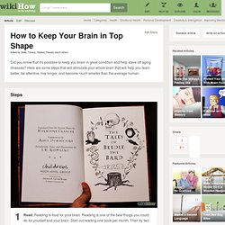 How to Keep Your Brain in Top Shape: 6 Steps
