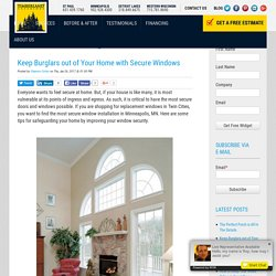 Keep Burglars out of Your Home with Secure Windows