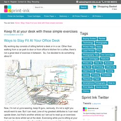 Keep fit at your desk with these simple exercises
