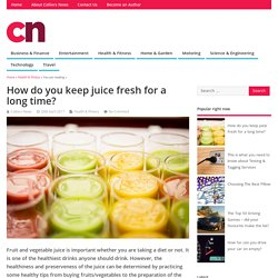 How do you keep juice fresh for a long time? - Colliers News
